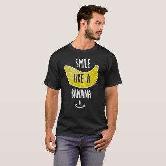 Lächeln wie ein Bananen-Bestimmtheits-Glück-T - T-Shirt