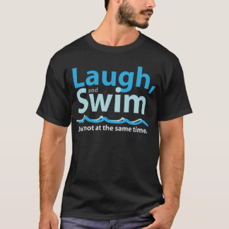 Lachen und Schwimmen… T-Shirt