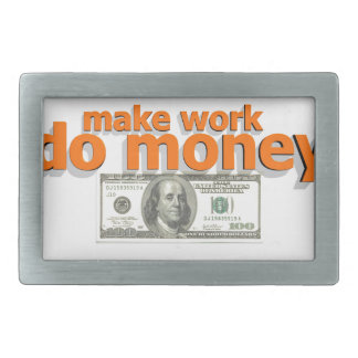 Lassen Sie Arbeit Geld tun Rechteckige Gürtelschnalle