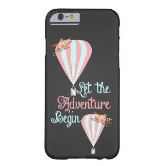 Lassen Sie das Abenteuer anfangen Barely There iPhone 6 Hülle