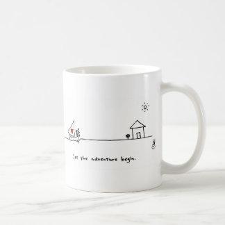 """""""Lassen Sie das Abenteuer Tasse durch Herzen und"""