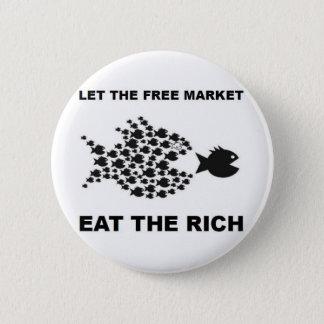 Lassen Sie den freien Markt die Reichen essen Runder Button 5,1 Cm
