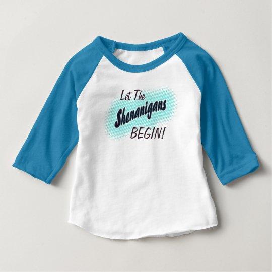 Lassen Sie die Shenanigans anfangen! Baby T-shirt