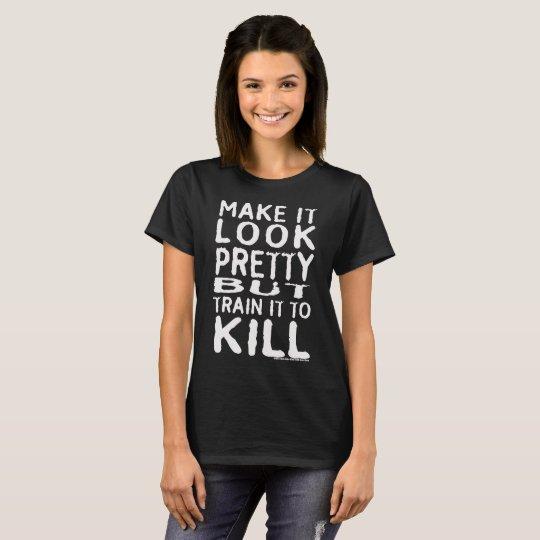 Lassen Sie es hübsch schauen aber es ausbilden, um T-Shirt