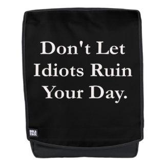 Lassen Sie Idioten Ihren Tag nicht ruinieren Rucksack