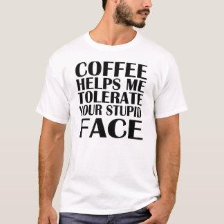 LASSEN SIE IHR DUMMES GESICHT ZU T-Shirt