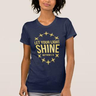 Lassen Sie Ihr helles Shine-Matthew-5:16 T-Shirt