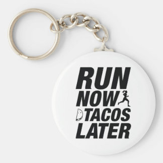 Lassen Sie jetzt Tacos später laufen Schlüsselanhänger