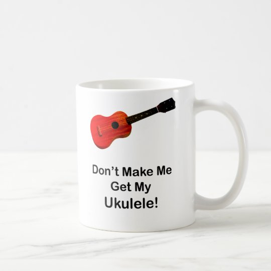 Lassen Sie mich nicht meinen Ukulele erhalten Tasse