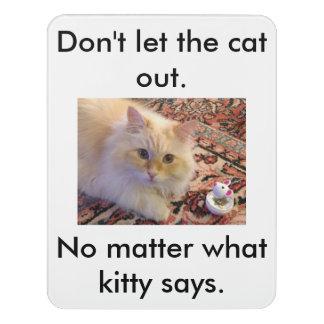 Lassen Sie nicht die Katze heraus Türschild
