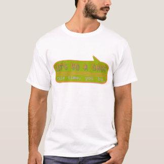 LASSEN SIE US EINEN SCHUSS TUN! T-Shirt