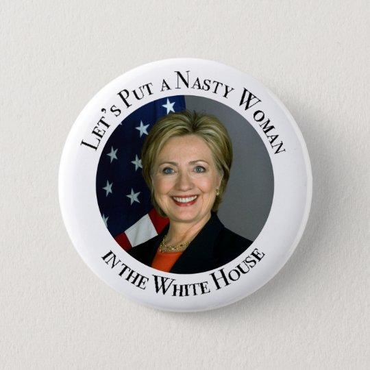Lässt einsetzen eine eklige Frau in das Weiße Haus Runder Button 5,7 Cm