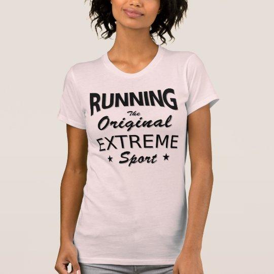 LAUFEN, der ursprüngliche extreme Sport. T-Shirt