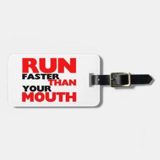 Laufen Sie schneller als Ihr Mund Gepäckanhänger