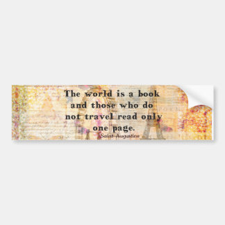 Le monde est un livre et ceux qui ne voyagent pas autocollant de voiture