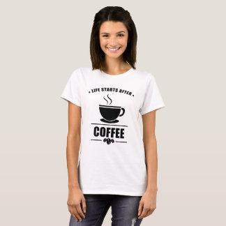 Leben-Anfänge nach KAFFEE T-Shirt