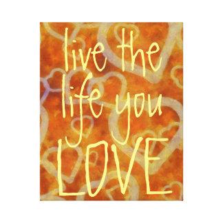 Leben das Leben Sie Liebeermutigung Gespannter Galerie Druck