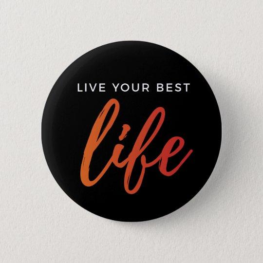 Leben Ihr bestes Leben Runder Button 5,7 Cm