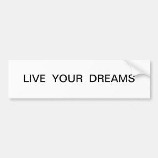 Leben Ihr Traum-Autoaufkleber Autoaufkleber