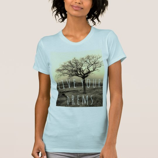 Leben Ihre Träume, kundengerechtes T-Shirt mit