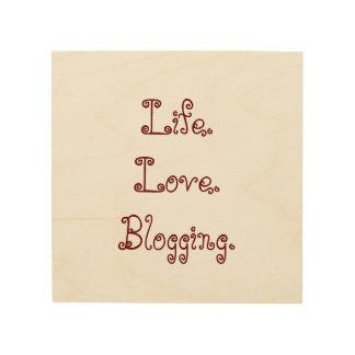 Leben. Liebe. Blogging. Hölzerne Platte Holzdruck