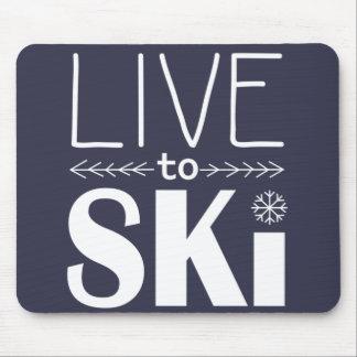 Leben Sie, um Ski zu fahren mousepad