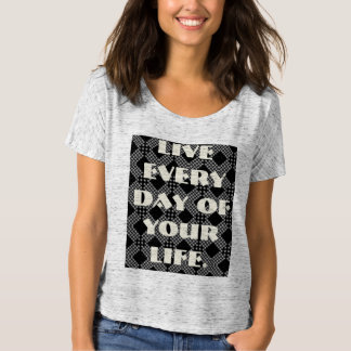 Lebhafttägliches Ihres Lebens T-Shirt