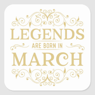 Legenden sind im März geboren Quadratischer Aufkleber