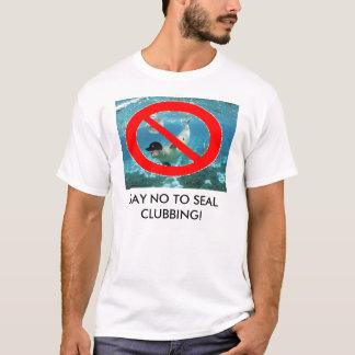 LEHNEN SIE DAS SIEGEL-MIT EINER KEULE SCHLAGEN AB! T-Shirt