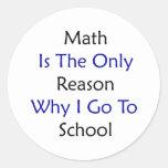 Les maths sont la seule raison pour laquelle je va autocollants