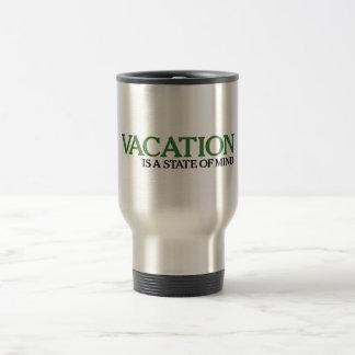 Les vacances sont un état d'esprit mug de voyage