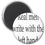Les vrais hommes écrivent avec la main gauche aimant