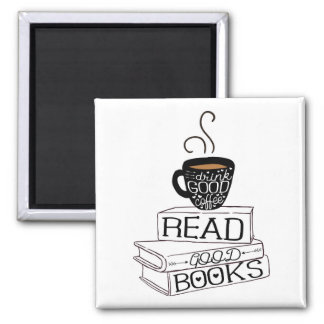 Lesen Sie gute Bücher, Getränk-guten Kaffee Quadratischer Magnet