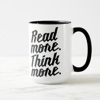 Lesen Sie mehr denken mehr Tasse