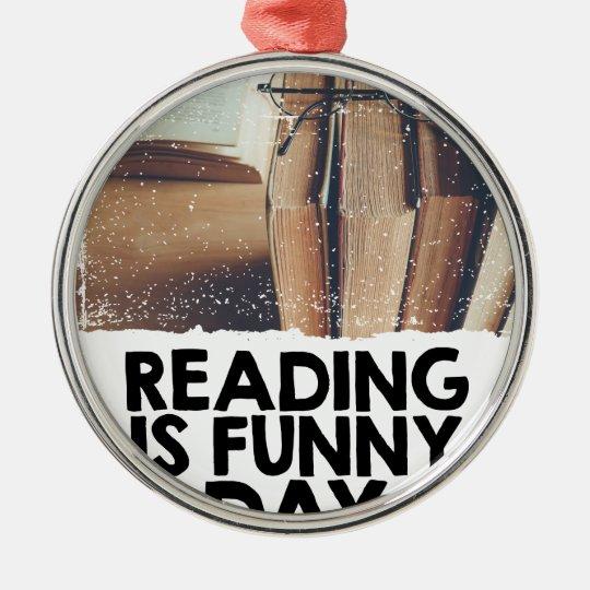 Lesung ist lustiger Tag Rundes Silberfarbenes Ornament