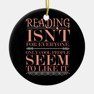 Lesung ist nicht für jeder nur coole Leute Keramik Ornament