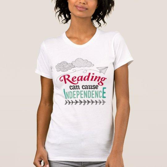 Lesung kann Unabhängigkeits-T - Shirt verursachen