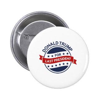 Letzter Präsident Runder Button 5,7 Cm