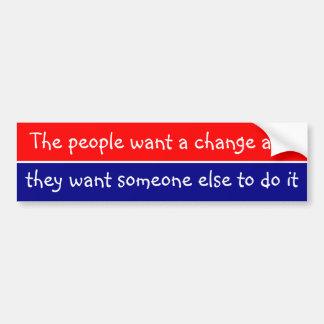 Leute wollen eine Änderung und sie wollen jemand Autoaufkleber