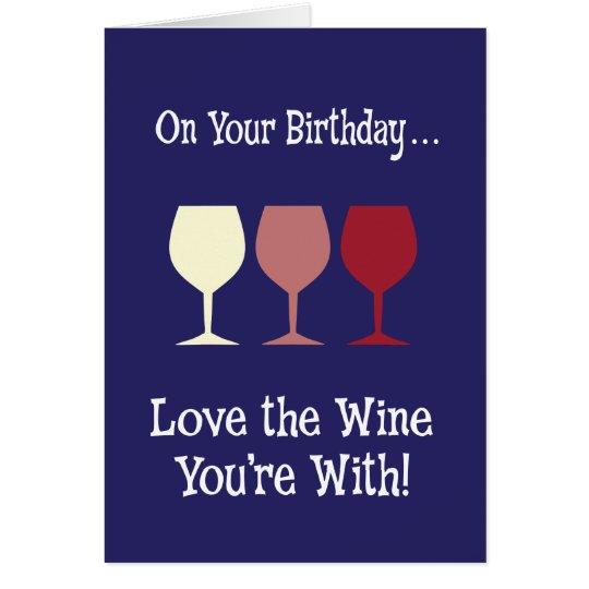 Liebe der Wein sind Sie mit Geburtstag Grußkarte