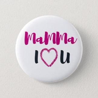 Liebe des Mamma-I Sie Runder Button 5,7 Cm