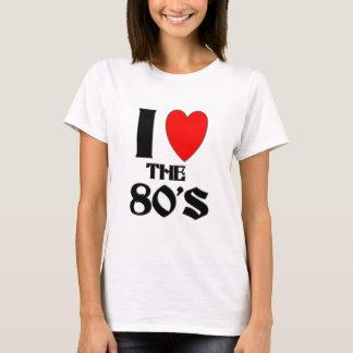 Liebe I der 80er T-Shirt