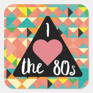 Liebe I die 80er Aufkleber! Quadratischer Aufkleber