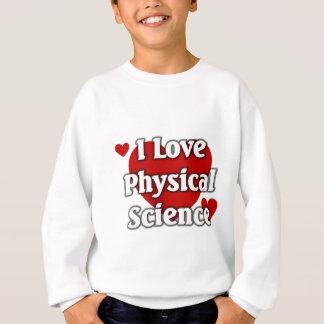 Liebe I körperliche Wissenschaft Sweatshirt