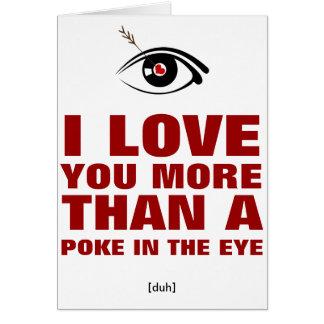 Liebe I Sie mehr als ein Poke im Auge Karte