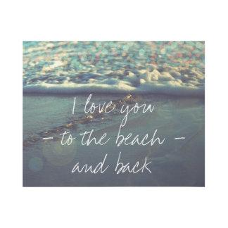 Liebe I Sie zum Strand und zur Rückseite Galerieleinwand