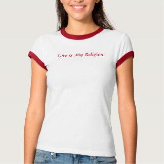 Liebe ist meine Religion T-Shirt