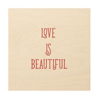 Liebe ist schönes hölzernes Wandplakat Holzdruck