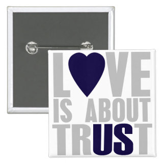 Liebe ist über Vertrauen - quadratischen Knopf Quadratischer Button 5,1 Cm