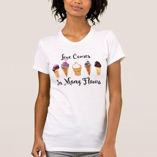 Liebe kommt in viele Aromen T-Shirt